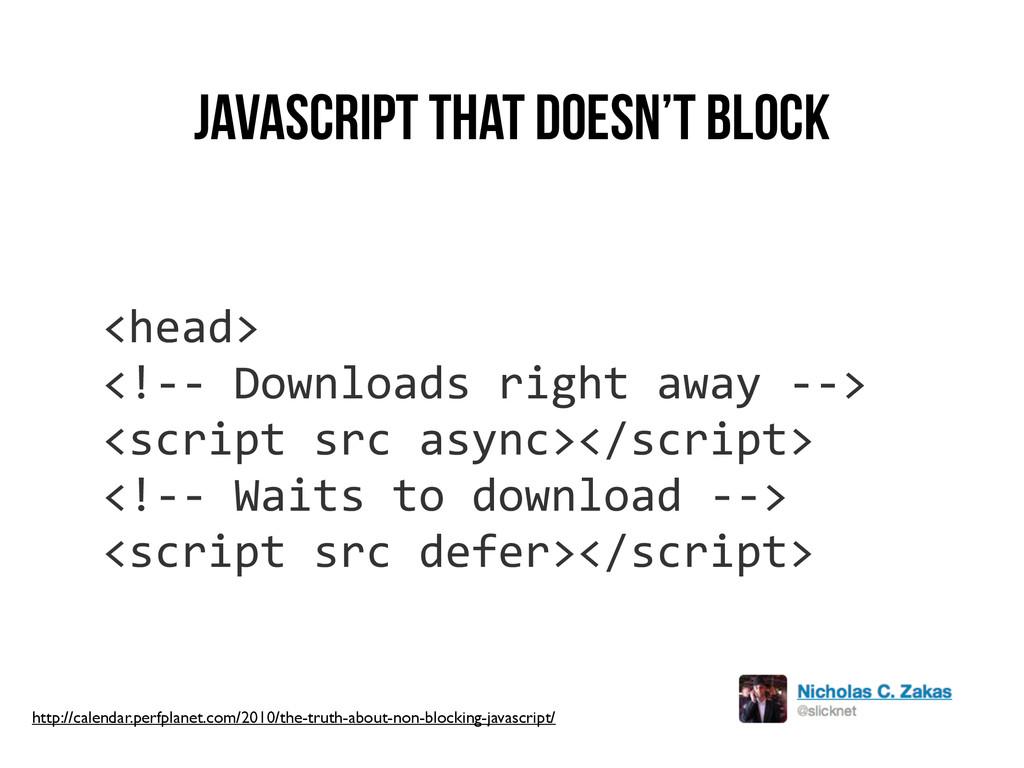 JavaScript that Doesn't Block <head>  <!-‐-...