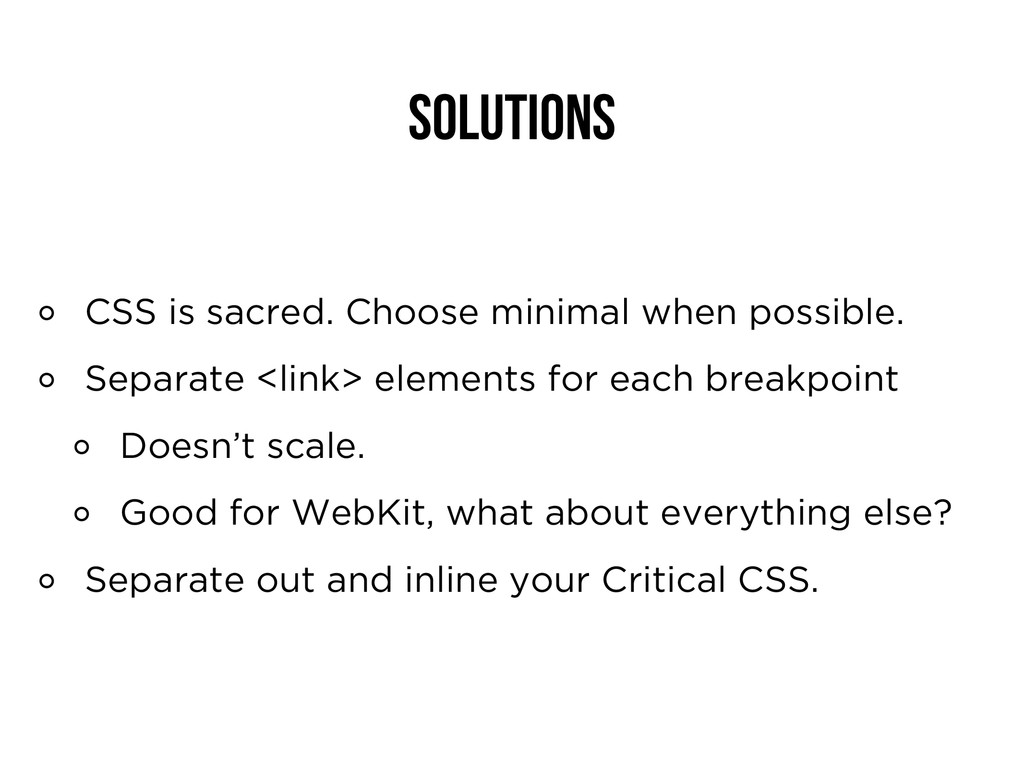 Solutions CSS is sacred. Choose minimal when po...