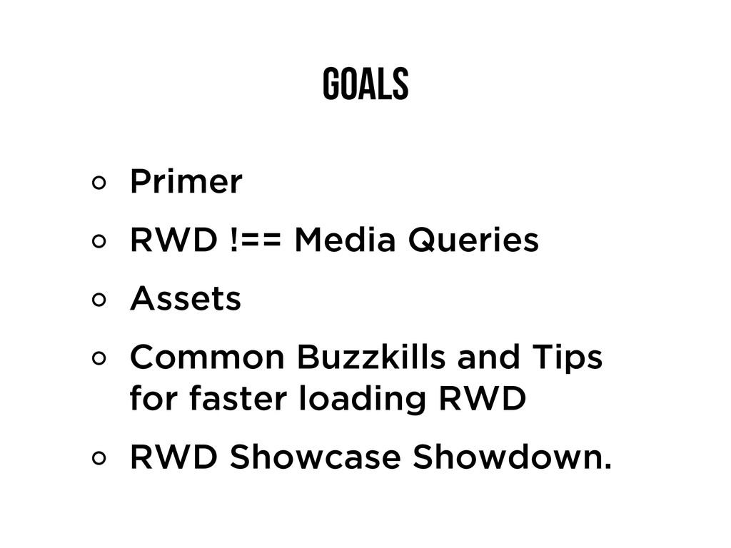 Goals Primer RWD !== Media Queries Assets Commo...