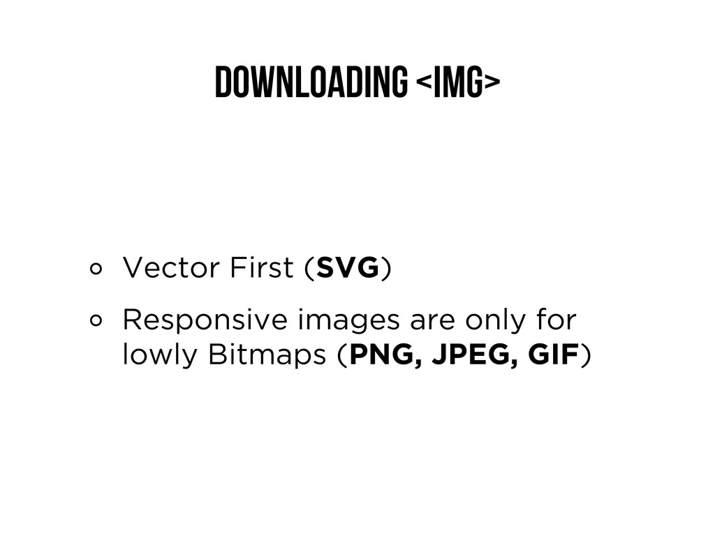 Downloading <img> Vector First (SVG) Responsive...