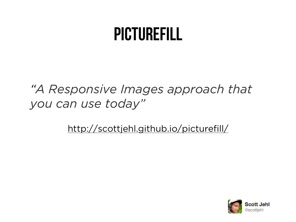 "Picturefill ""A Responsive Images approach that ..."