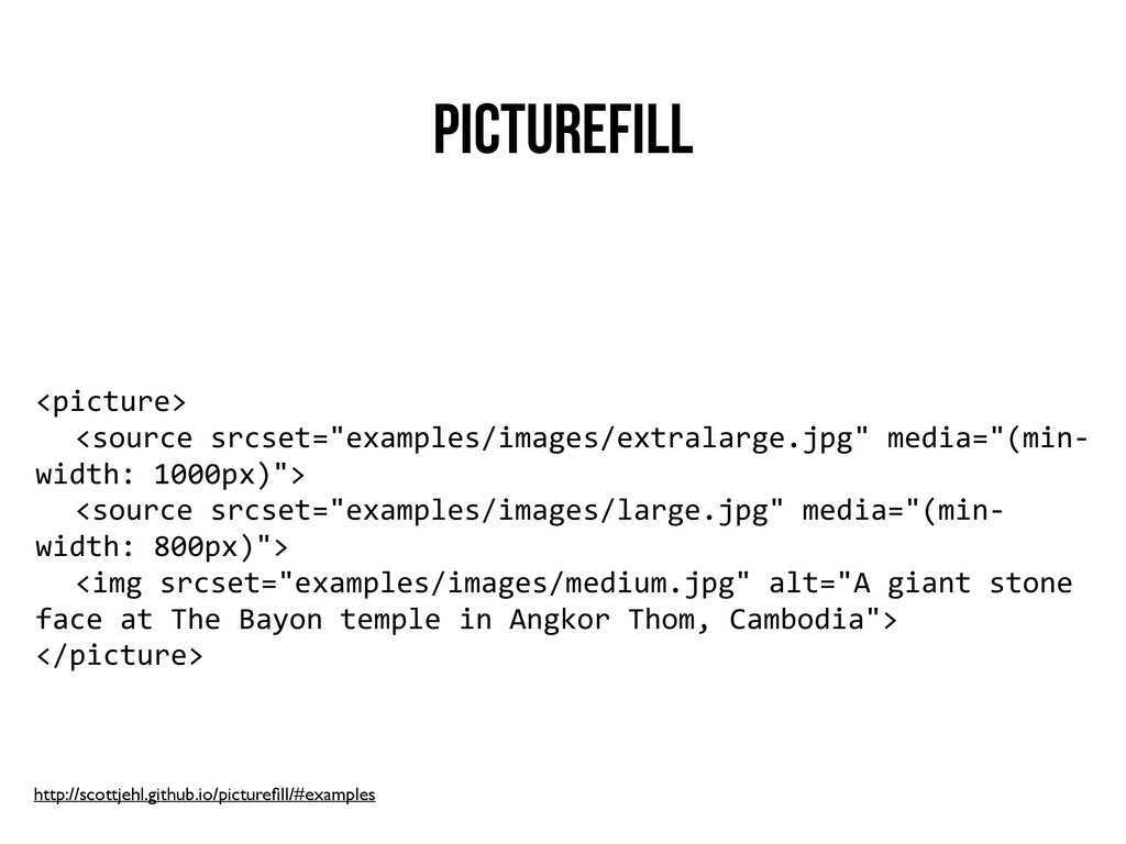 Picturefill <picture>	