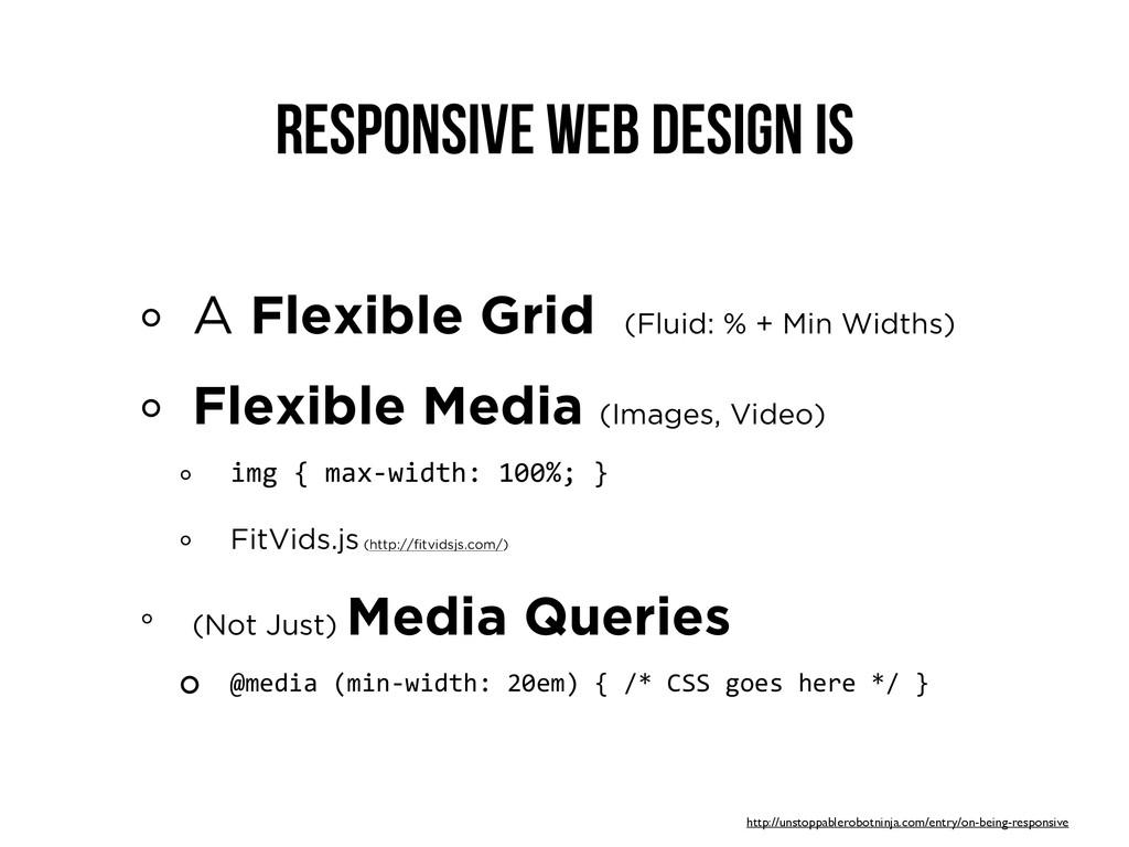 RESPONSIVE WEB DESIGN is A Flexible Grid (Fluid...
