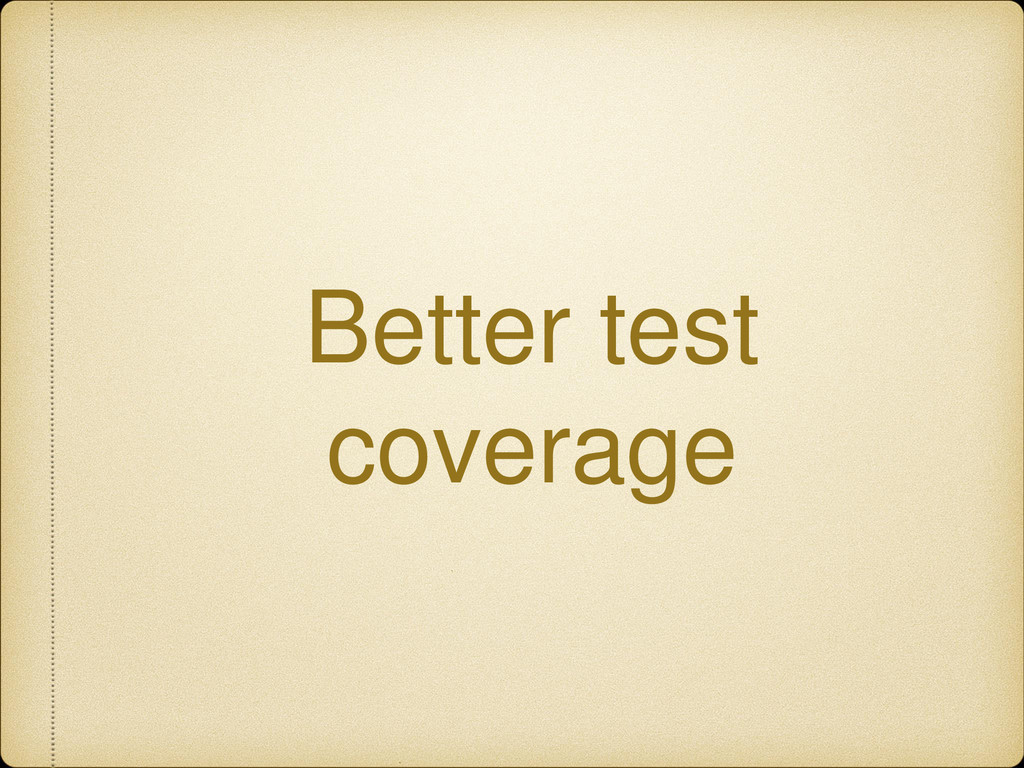 Better test coverage