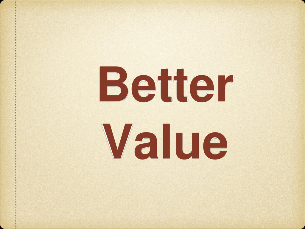 Better Value