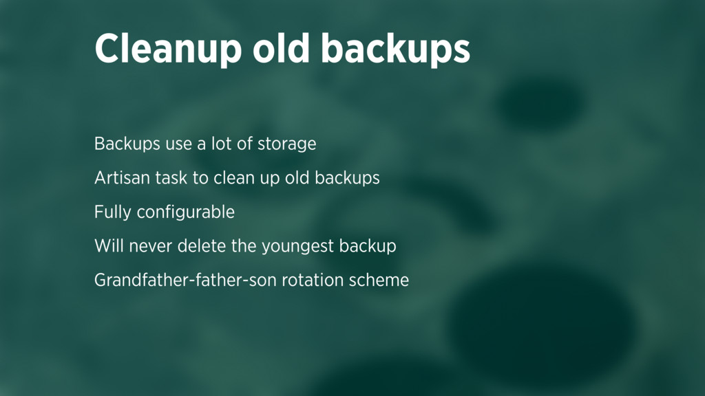 Backups use a lot of storage Artisan task to cl...