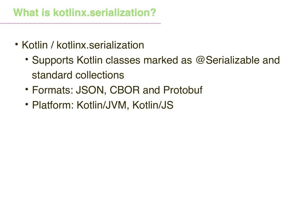 What is kotlinx.serialization? • Kotlin / kotli...