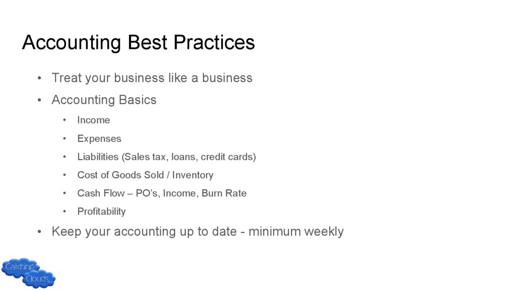 Accounting Best Practices • Treat your business...