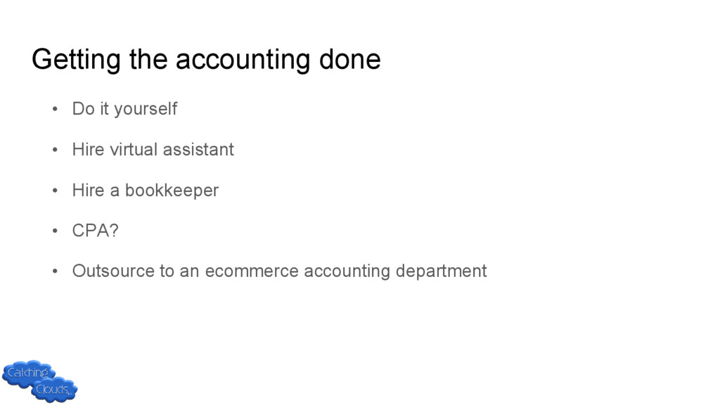 Getting the accounting done • Do it yourself • ...