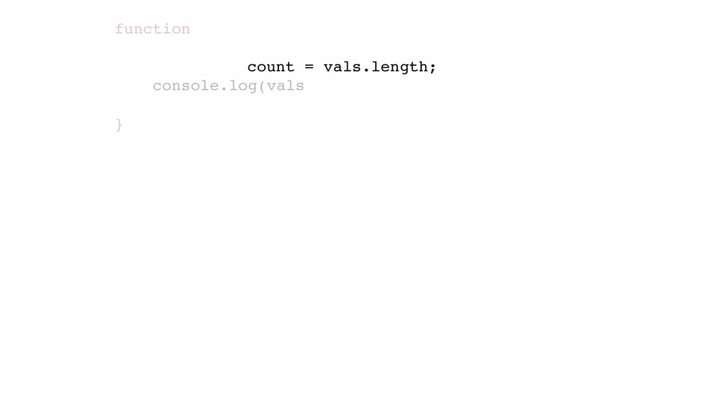 function console.log(vals }! count = vals.lengt...