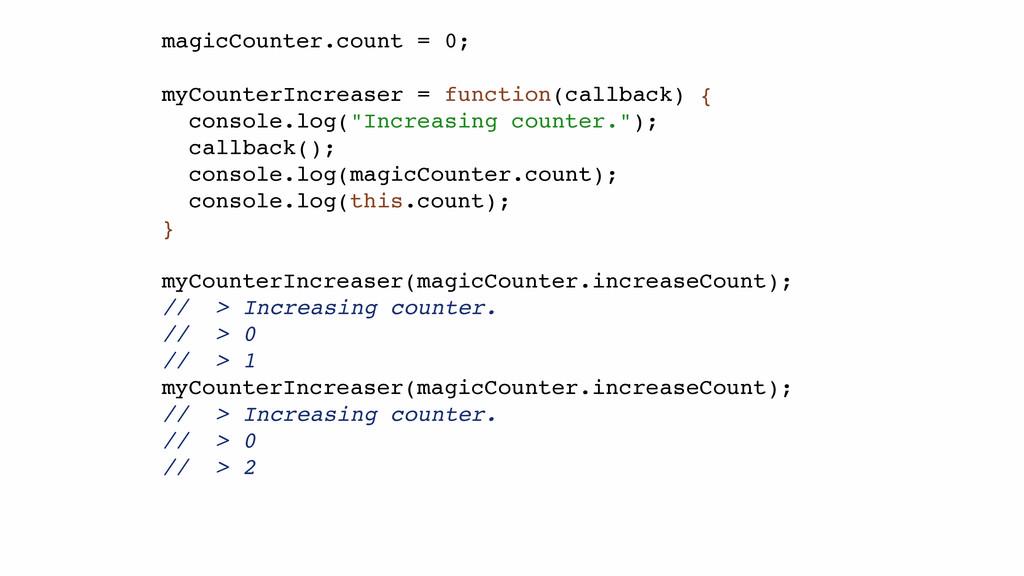 magicCounter.count = 0;! ! myCounterIncreaser =...