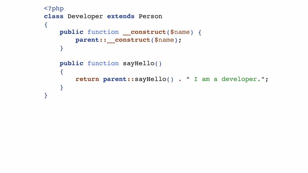 <?php! class Developer extends Person! {! publi...
