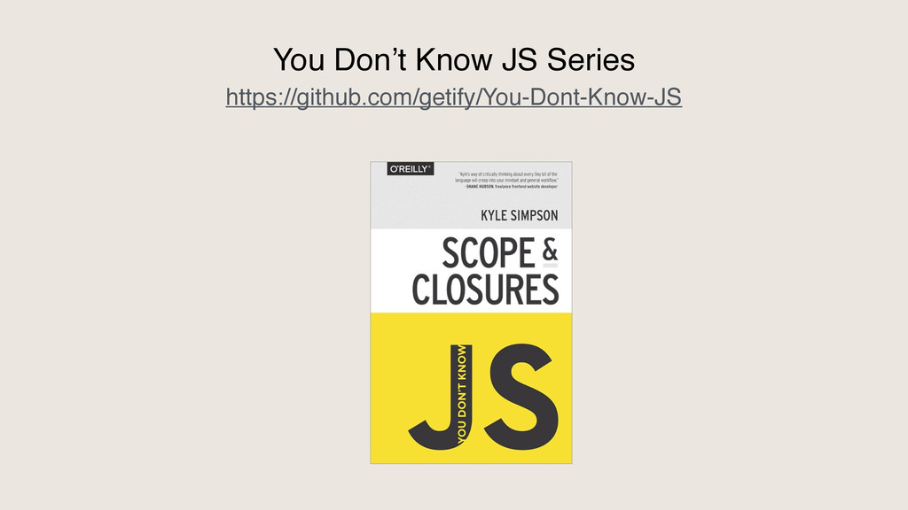 https://github.com/getify/You-Dont-Know-JS You ...
