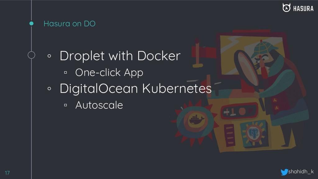 shahidh_k Hasura on DO ◦ Droplet with Docker ▫ ...