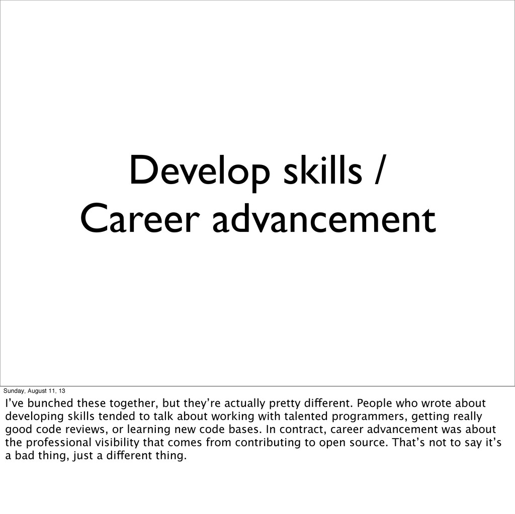 Develop skills / Career advancement Sunday, Aug...