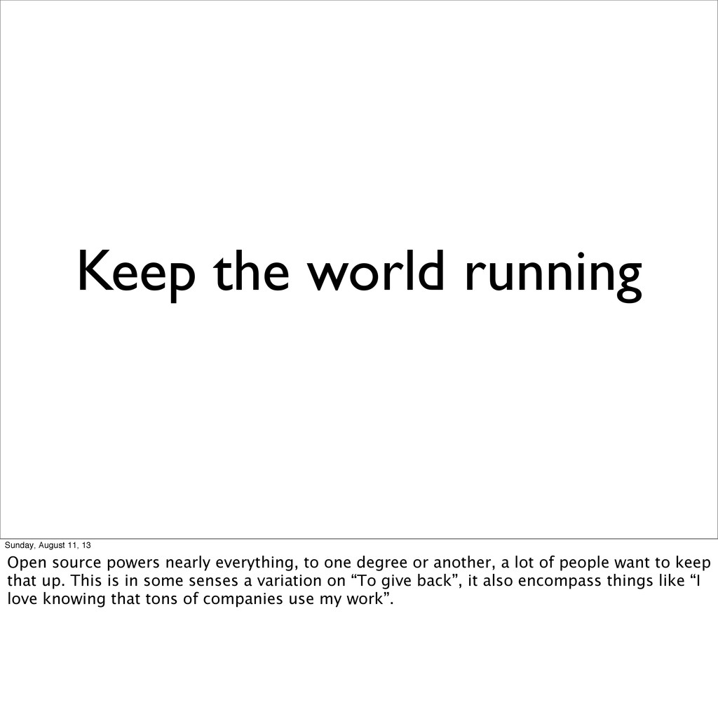 Keep the world running Sunday, August 11, 13 Op...