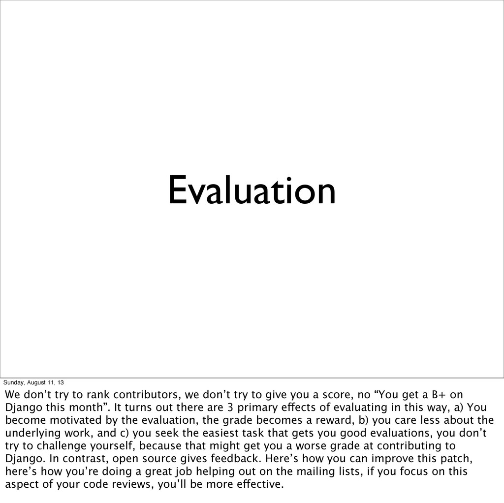 Evaluation Sunday, August 11, 13 We don't try t...