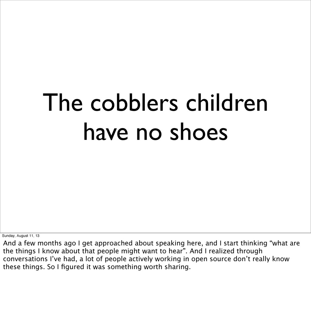 The cobblers children have no shoes Sunday, Aug...