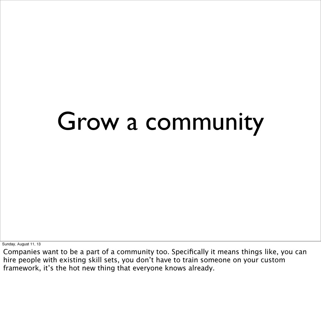 Grow a community Sunday, August 11, 13 Companie...