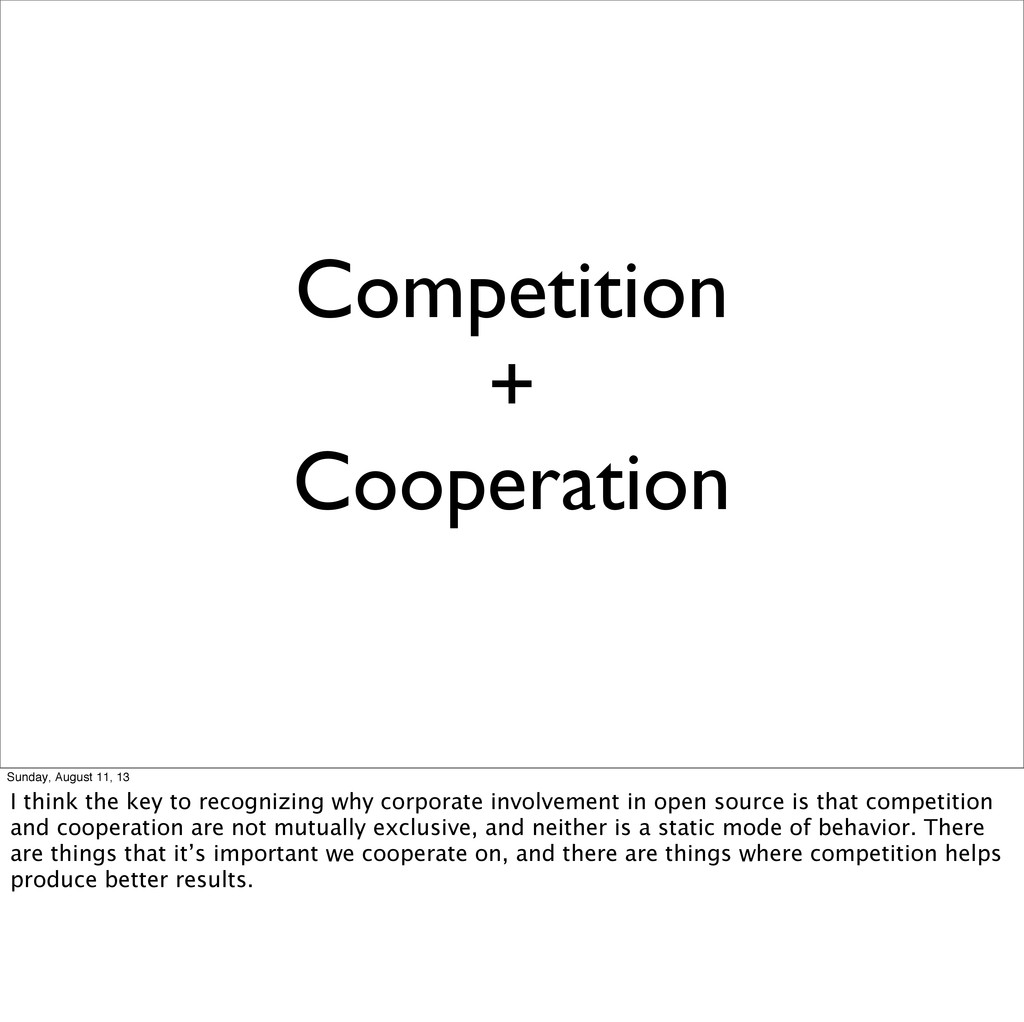 Competition + Cooperation Sunday, August 11, 13...