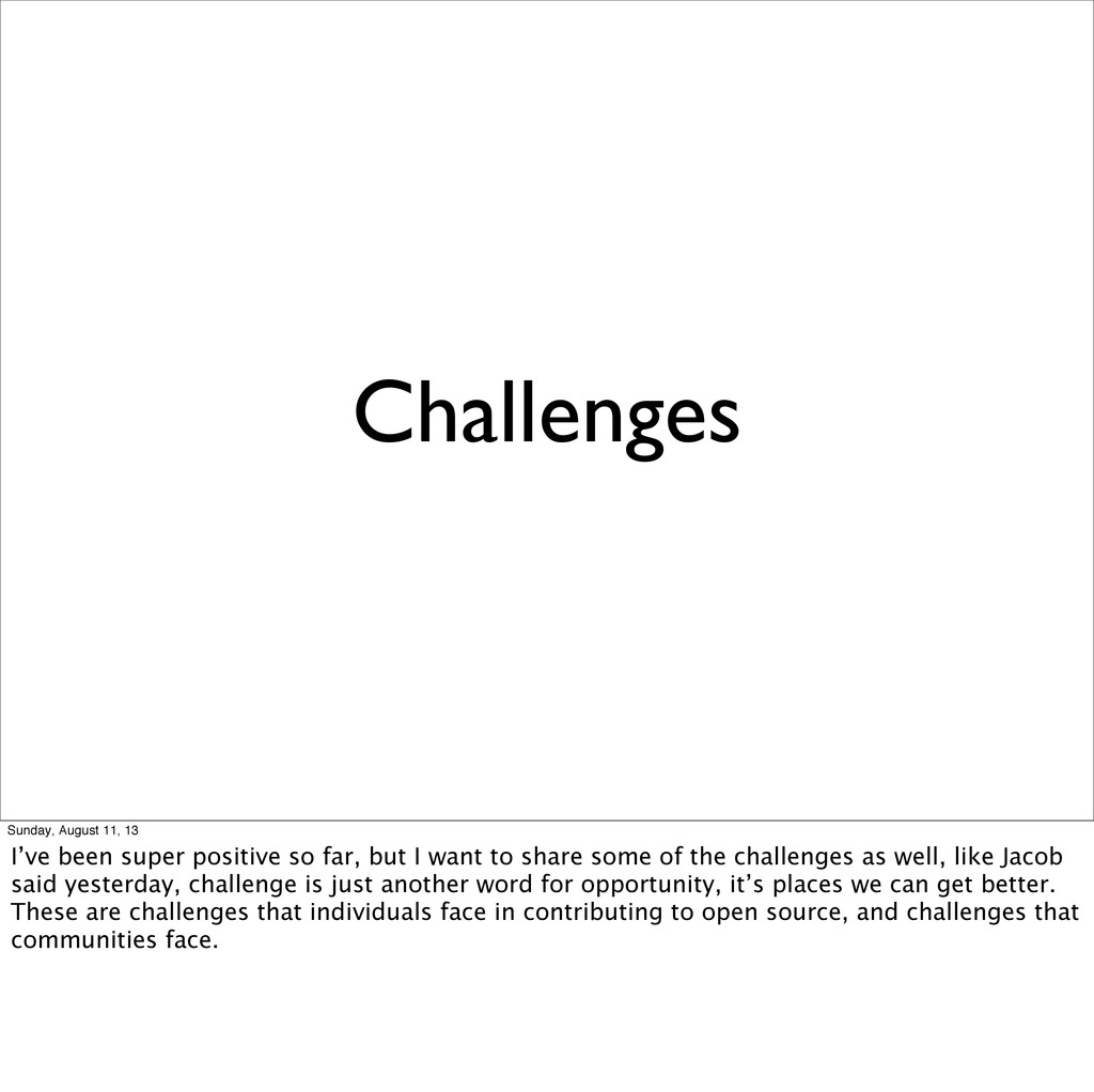 Challenges Sunday, August 11, 13 I've been supe...