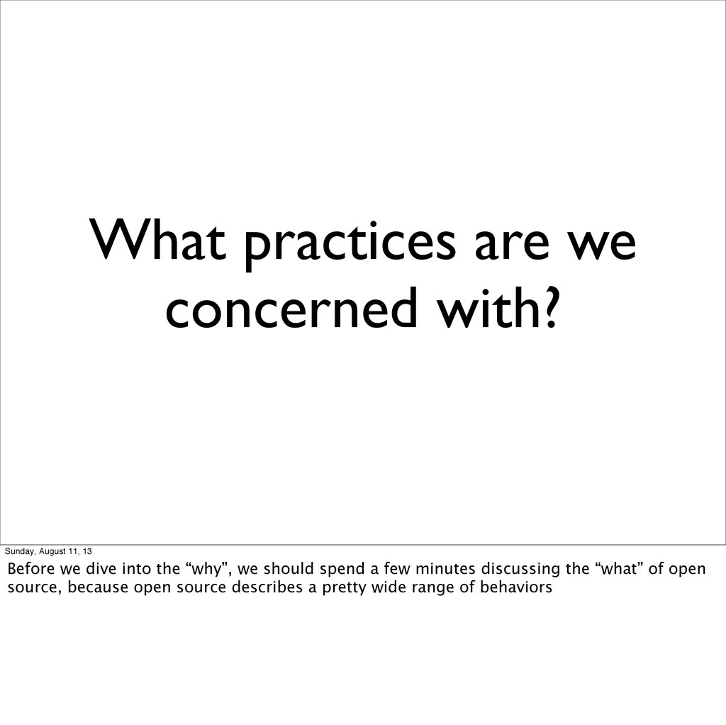 What practices are we concerned with? Sunday, A...
