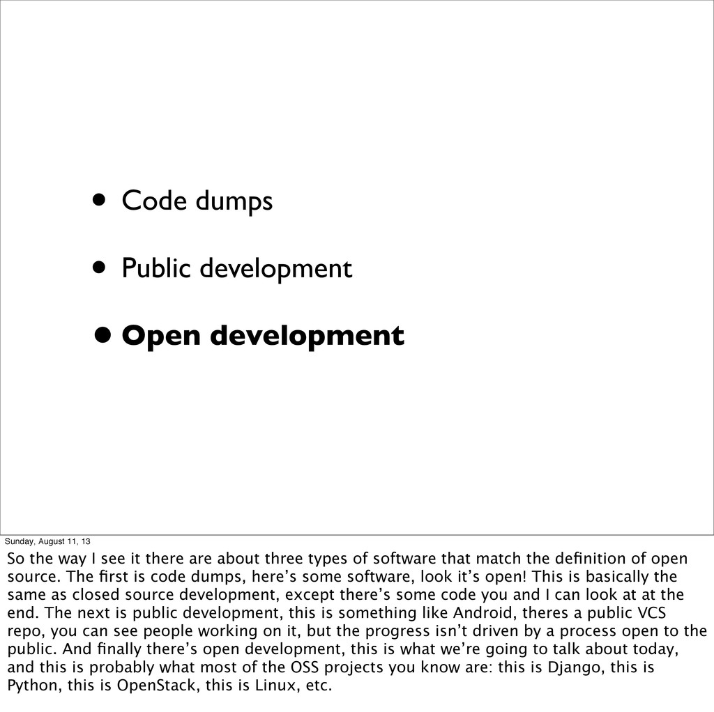 • Code dumps • Public development •Open develop...