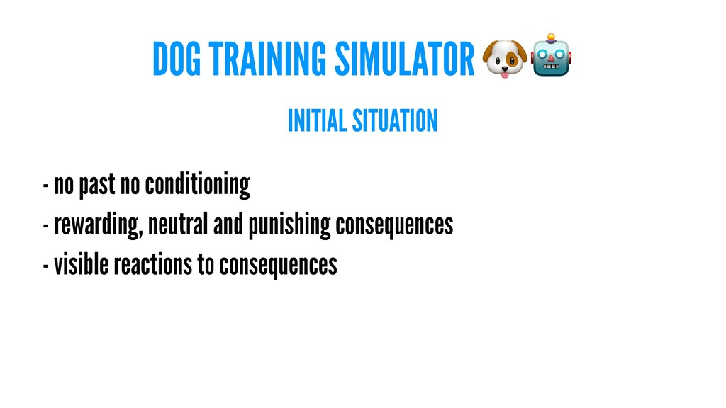 DOG TRAINING SIMULATOR INITIAL SITUATION - no p...