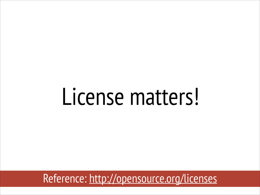License matters! Reference: http://opensource.o...
