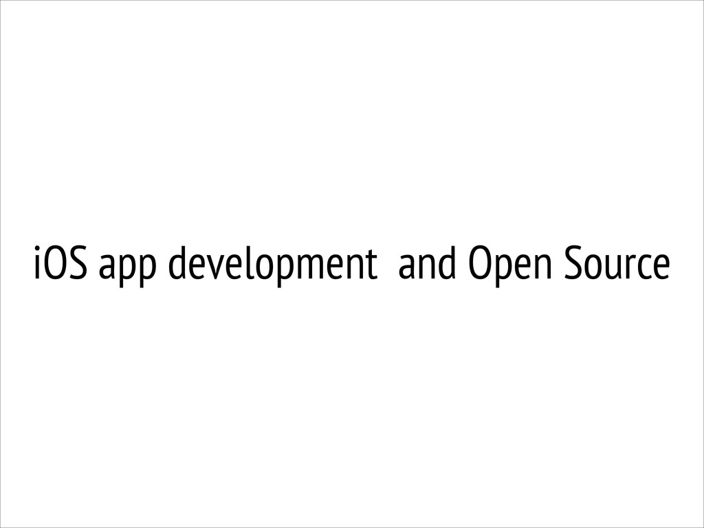 iOS app development and Open Source