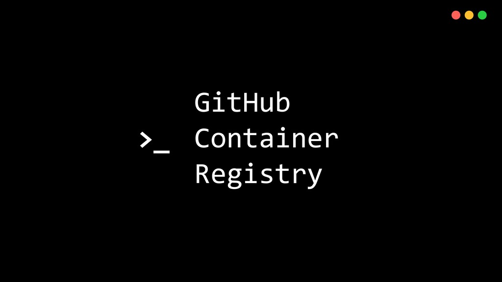 >_ X GitHub Container Registry