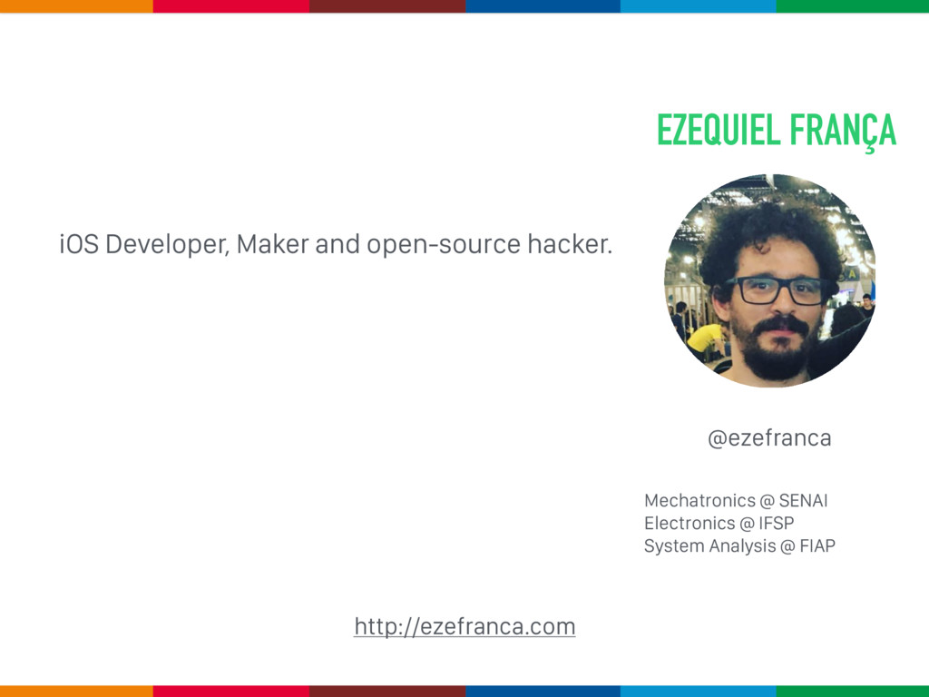 EZEQUIEL FRANÇA iOS Developer, Maker and open-s...