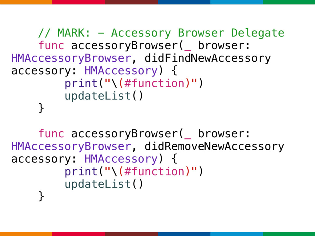 // MARK: - Accessory Browser Delegate func acce...