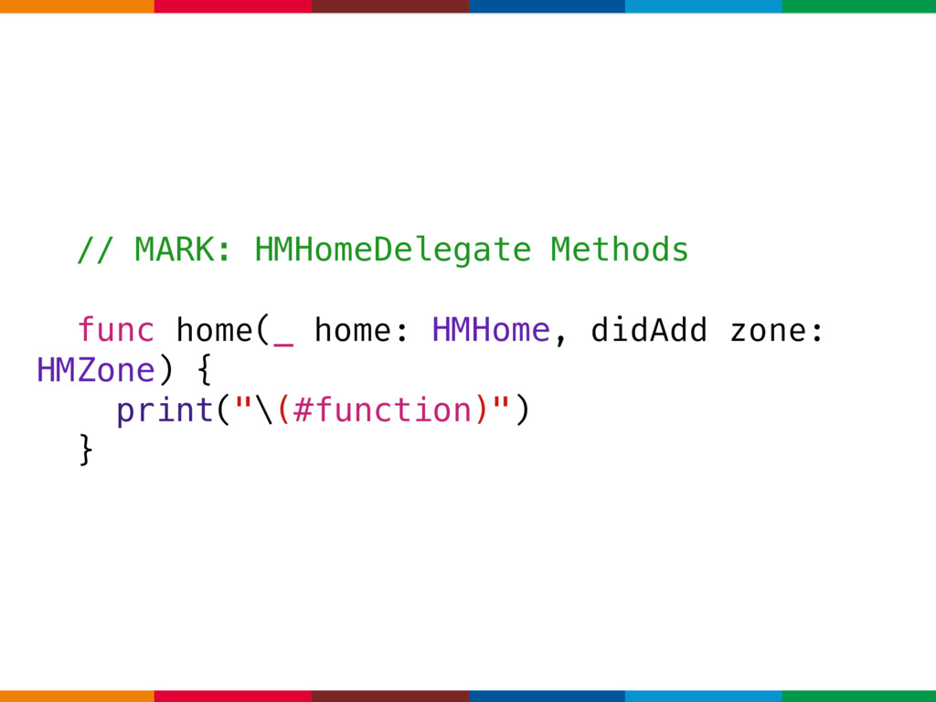 // MARK: HMHomeDelegate Methods func home(_ hom...