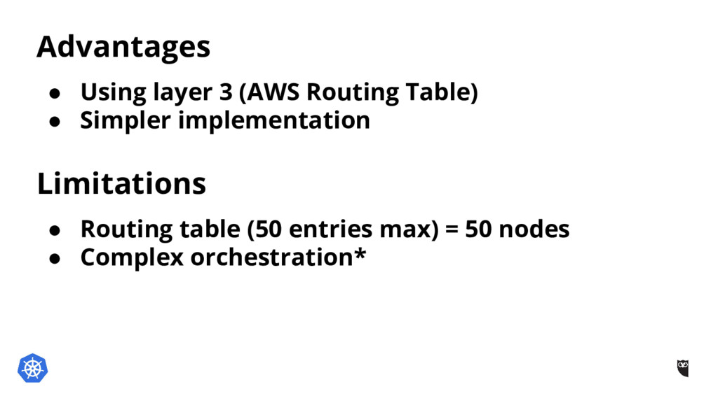 Advantages ● Using layer 3 (AWS Routing Table) ...