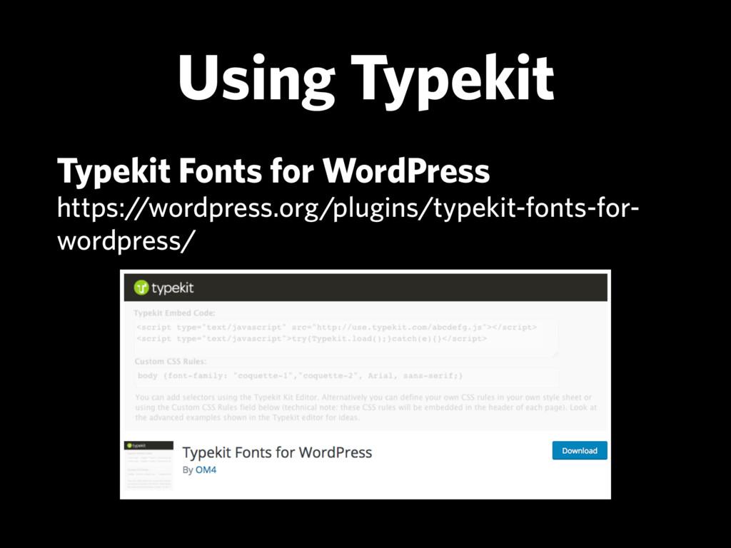 Using Typekit Typekit Fonts for WordPress http...
