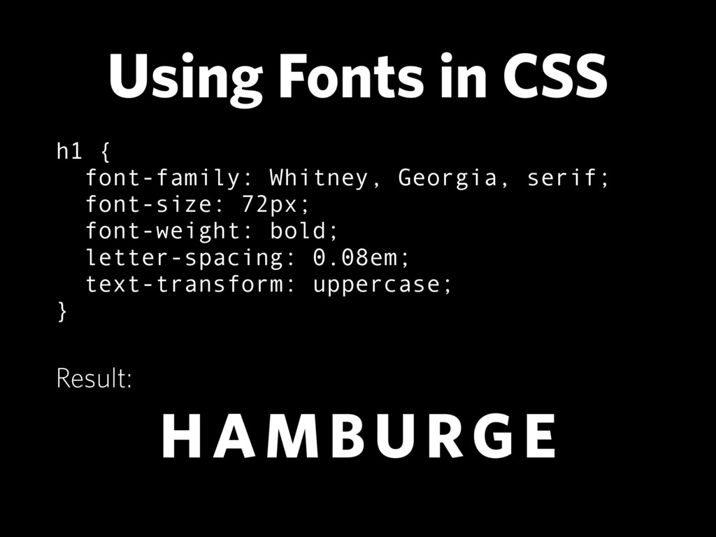 Using Fonts in CSS h1 {