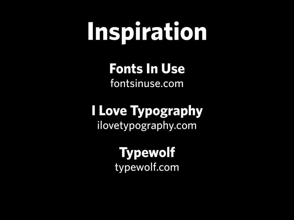 Inspiration Fonts In Use fontsinuse.com I Love...