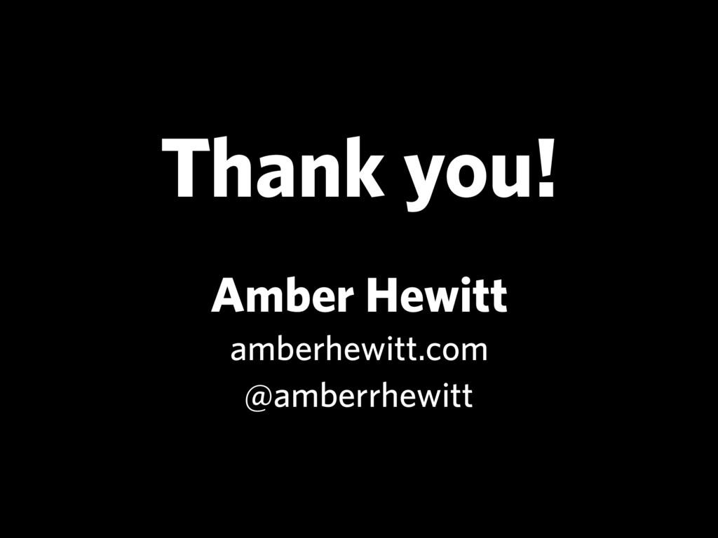 Amber Hewitt amberhewitt.com @amberrhewitt Than...