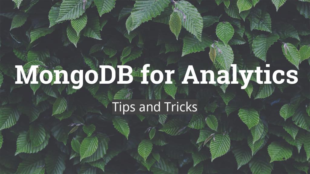 MongoDB for Analytics Tips and Tricks