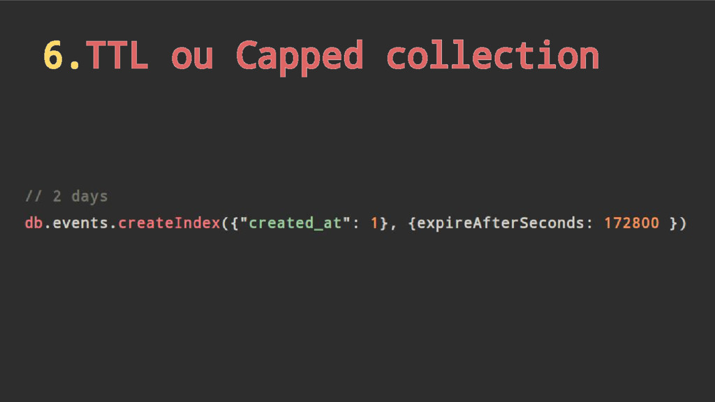6.TTL ou Capped collection