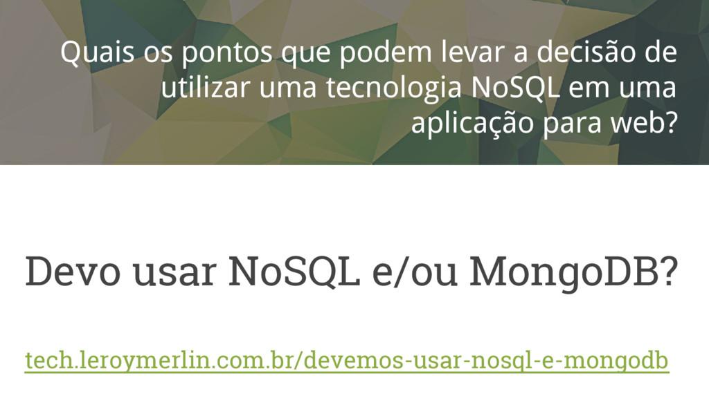 Devo usar NoSQL e/ou MongoDB? Quais os pontos q...