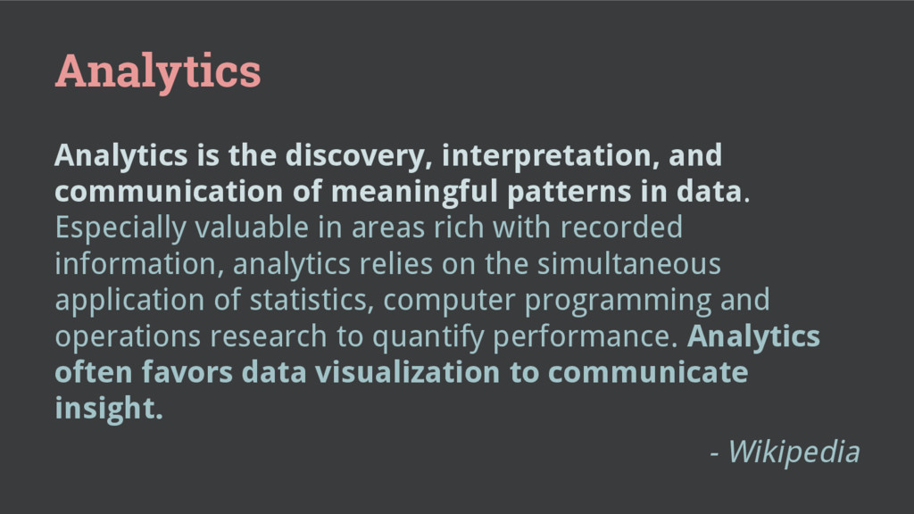 Analytics Analytics is the discovery, interpret...