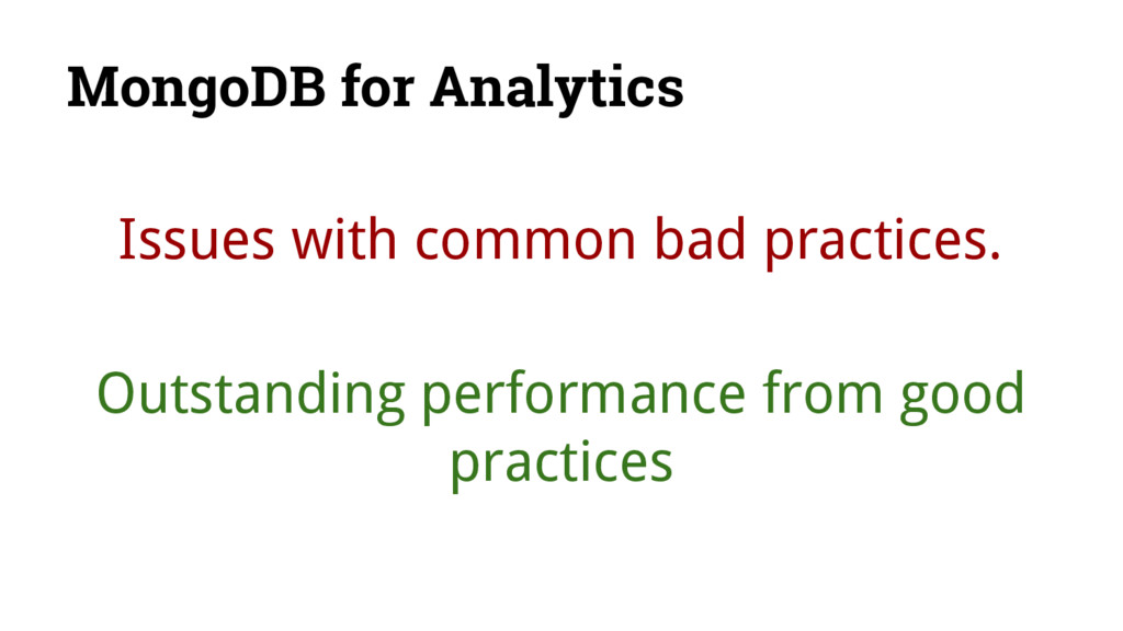 MongoDB for Analytics Issues with common bad pr...