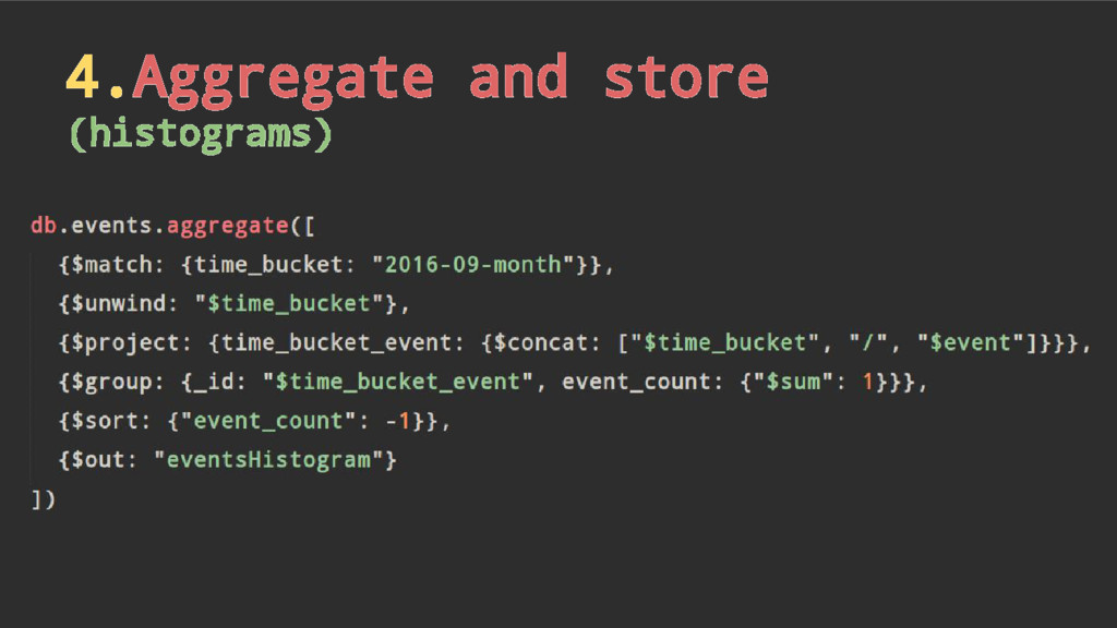 4.Aggregate and store (histograms)