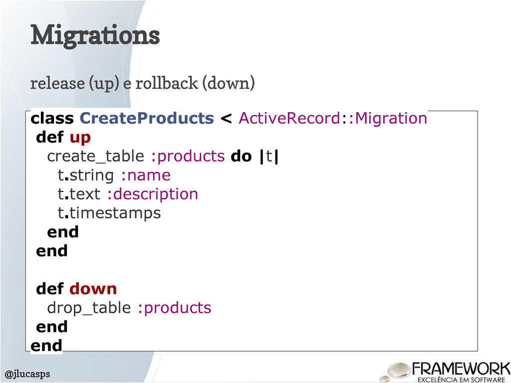 Migrations @jlucasps class CreateProducts < Act...