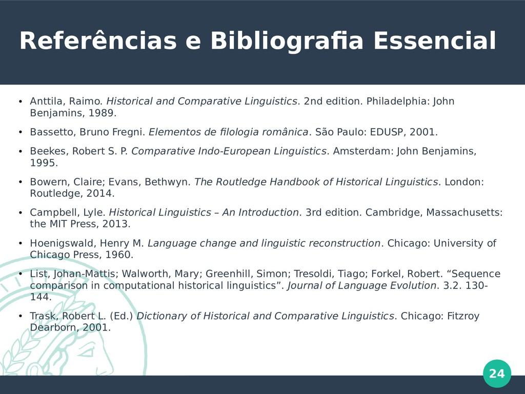24 Referências e Bibliografia Essencial ● Antti...