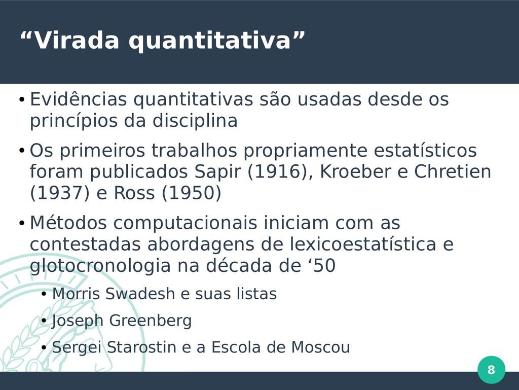"""8 """"Virada quantitativa"""" ● Evidências quantitati..."""