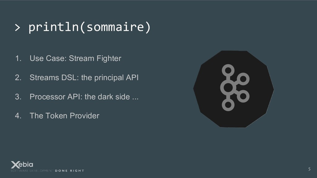 > println(sommaire) 1. Use Case: Stream Fighter...