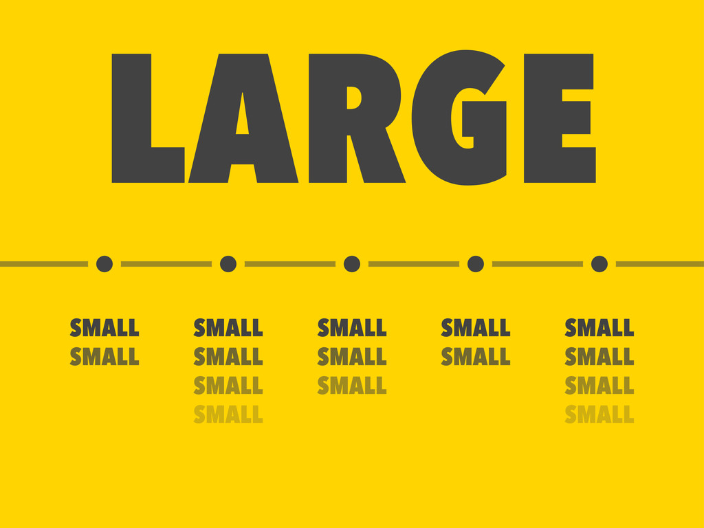 LARGE SMALL SMALL SMALL SMALL SMALL SMALL SMALL...